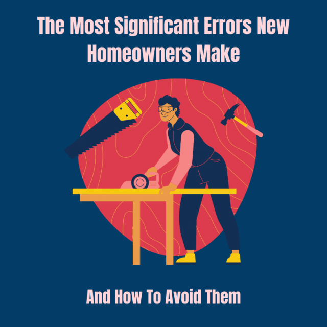 The Most Significant Errors New Homeowners Make