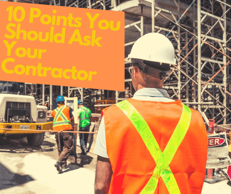 10 Questions You Must Ask Your Contractor
