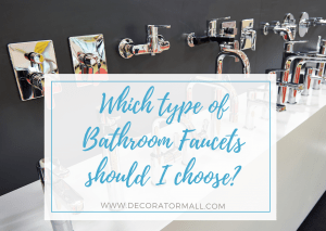 Bathroom Faucets Types and Materials