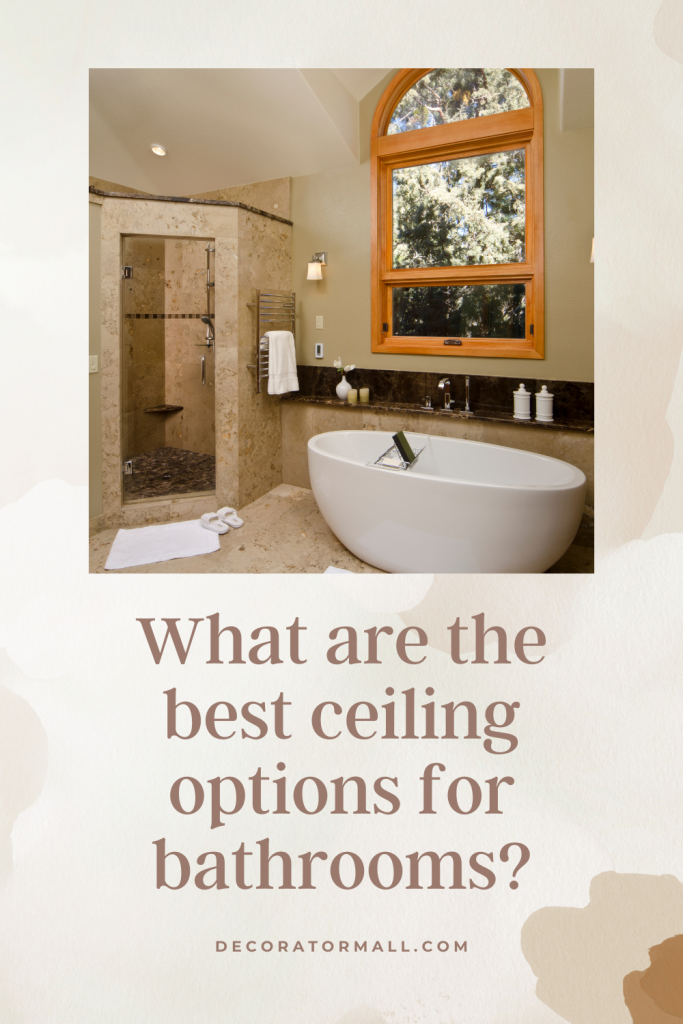The best ceiling options for bathrooms