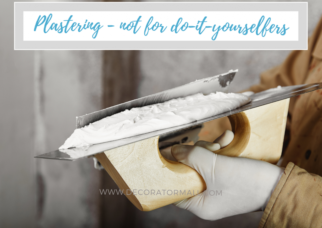 Plastering - not for do-it-yourselfers